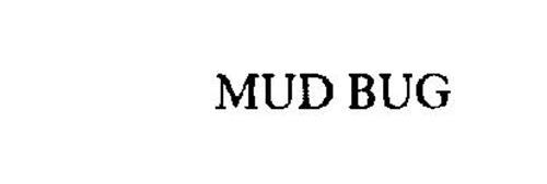 MUD BUG
