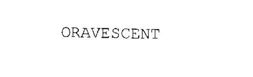 ORAVESCENT