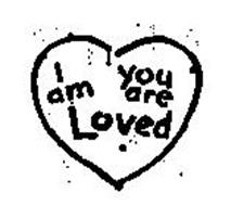 I AM YOU ARE LOVED
