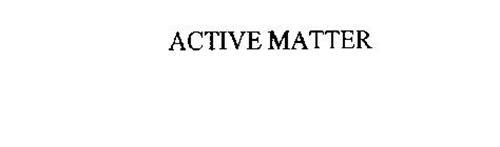 ACTIVE MATTER