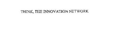 THINK, THE INNOVATION NETWORK