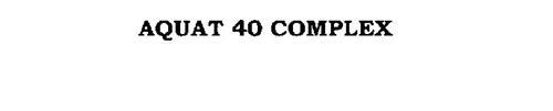 AQUAT 40 COMPLEX
