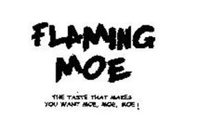 FLAMING MOETHE TASTE THAT MAKES YOU WANT MOE, MOE, MOE!