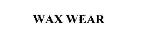 WAX WEAR