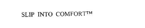 SLIP INTO COMFORT