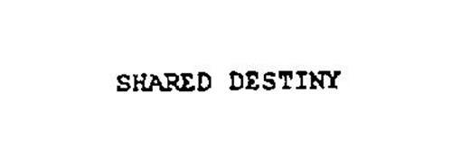 SHARED DESTINY