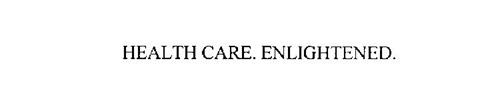HEALTH CARE. ENLIGHTENED.