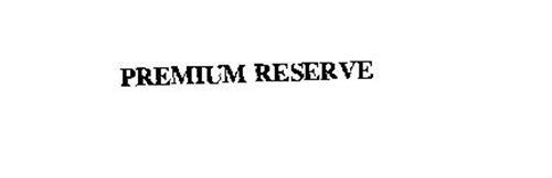 PREMIUM RESERVE