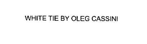 WHITE TIE BY OLEG CASSINI