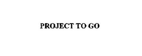 PROJECT TO GO