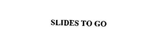 SLIDES TO GO