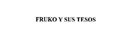 FRUKO Y SUS TESOS