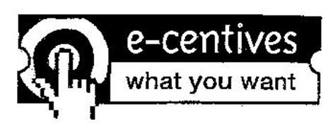 E-CENTIVES WHAT YOU WANT