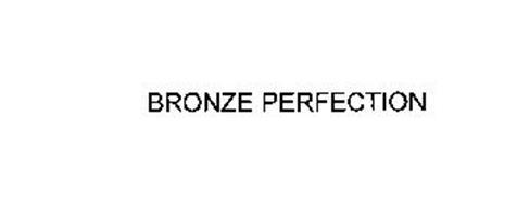BRONZE PERFECTION