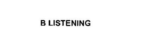 B LISTENING