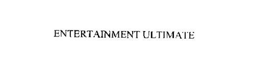 ENTERTAINMENT ULTIMATE
