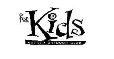 FOR KIDS RUGGED OUTDOOR GEAR