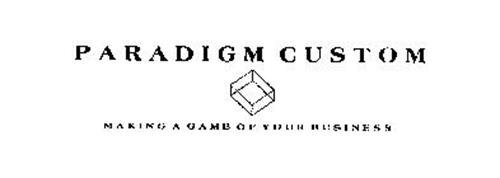 PARADIGM CUSTOM MAKING A GAME OF YOUR BUSINESS
