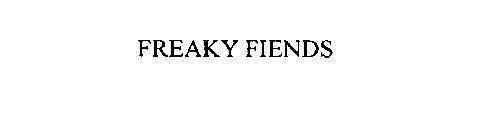 FREAKY FIENDS