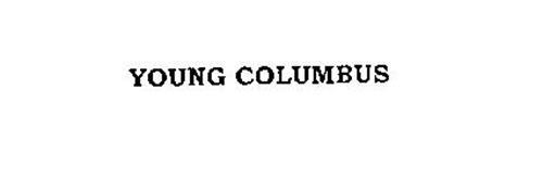 YOUNG COLUMBUS