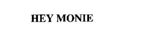 HEY MONIE
