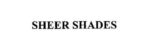 SHEER SHADES