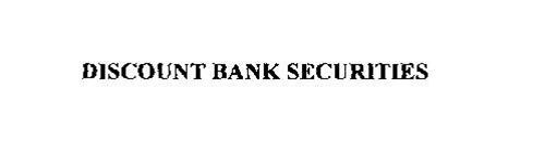 DISCOUNT BANK SECURITIES