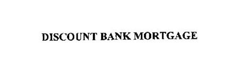 DISCOUNT BANK MORTGAGE