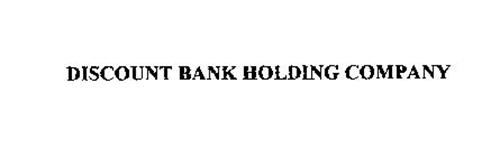 DISCOUNT BANK HOLDING COMPANY