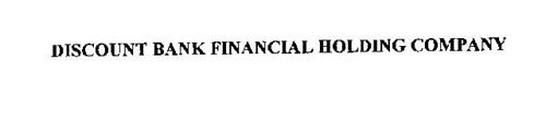 DISCOUNT BANK FINANCIAL HOLDING COMPANY