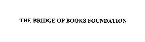 THE BRIDGE OF BOOKS FOUNDATION