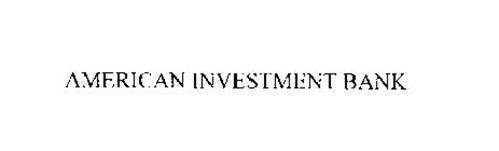 AMERICAN INVESTMENT BANK