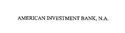 AMERICAN INVESTMENT BANK, N.A.