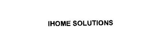 IHOME SOLUTIONS