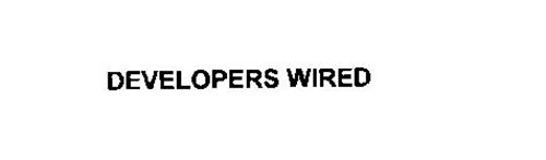 DEVELOPERS WIRED