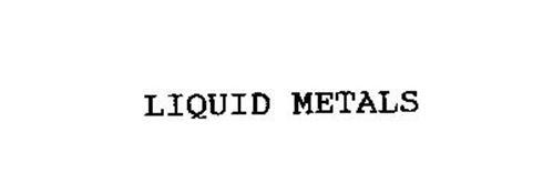 LIQUID METALS