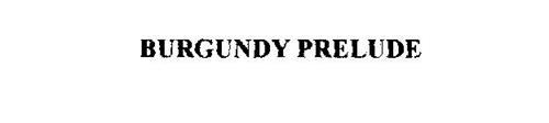 BURGUNDY PRELUDE