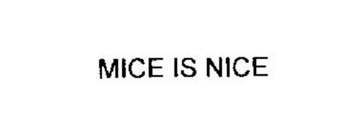 MICE IS NICE