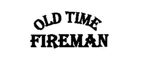 OLD TIME FIREMAN