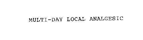 MULTI-DAY LOCAL ANALGESIC