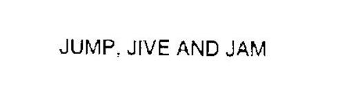 JUMP, JIVE AND JAM