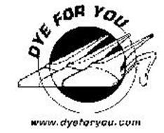 DYE FOR YOU WWW.DYEFORYOU.COM