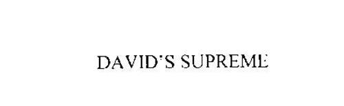 DAVID'S SUPREME