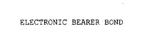 ELECTRONIC BEARER BOND