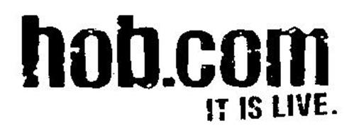 HOB.COM IT IS LIVE.