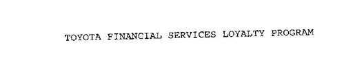 TOYOTA FINANCIAL SERVICES LOYALTY PROGRAM