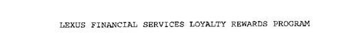LEXUS FINANCIAL SERVICES LOYALTY REWARDS PROGRAM