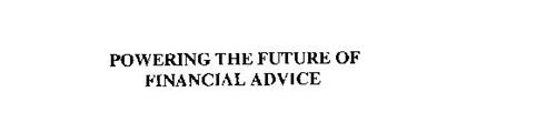 POWERING THE FUTURE OF FINANCIAL ADVICE