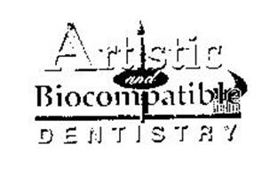 ARTISTIC AND BIOCOMPATIBLE DENTISTRY