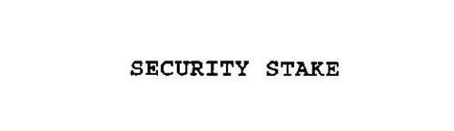 SECURITY STAKE